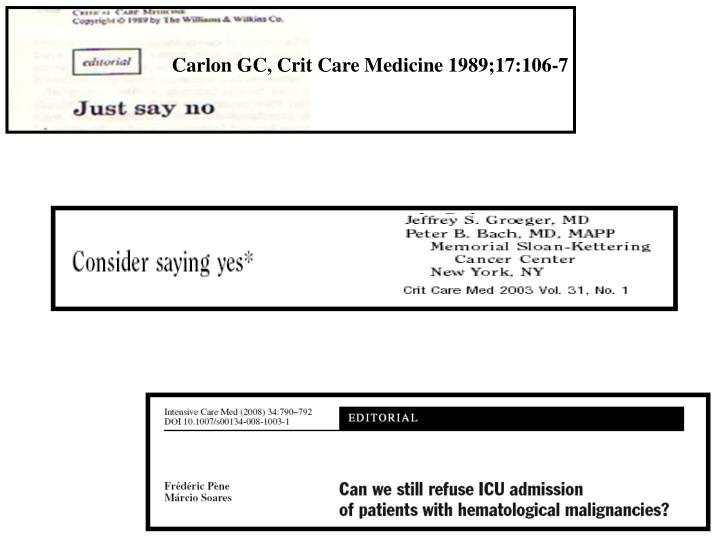 Carlon GC, Crit Care Medicine 1989;17:106-7
