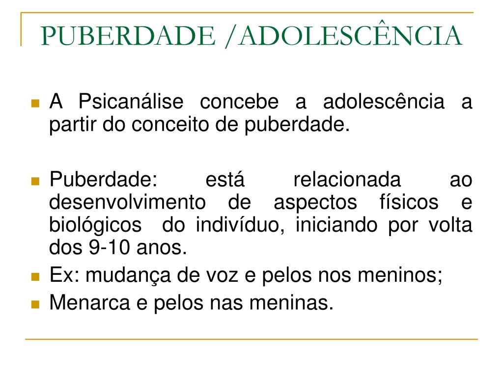 PUBERDADE /ADOLESCÊNCIA
