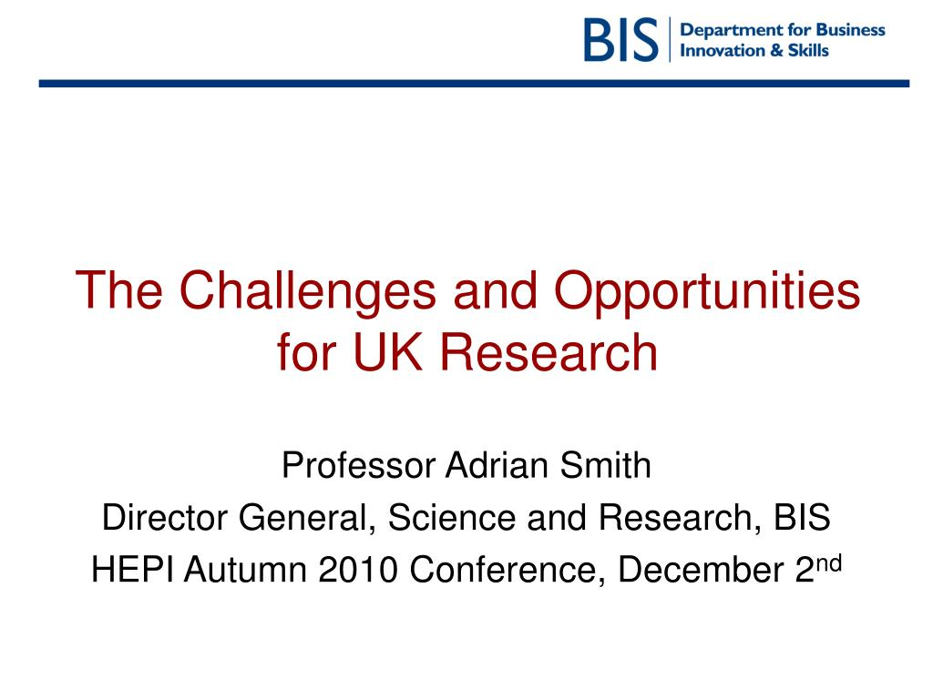 The Challenges and Opportunities for UK Research