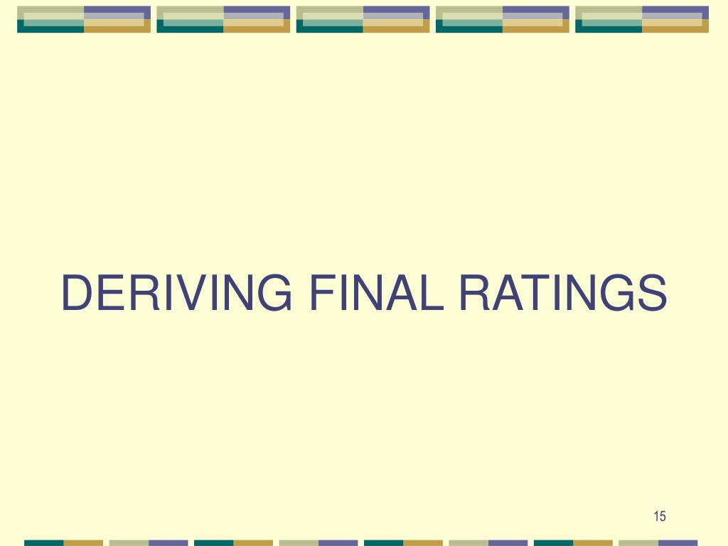 DERIVING FINAL RATINGS