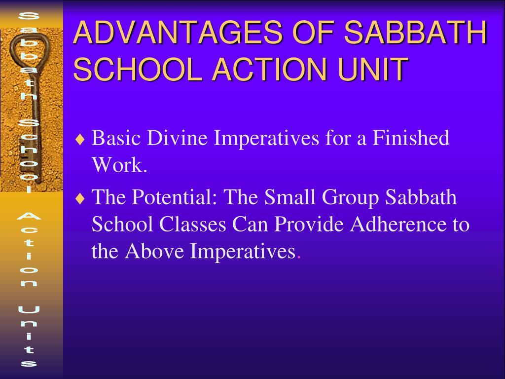 ADVANTAGES OF SABBATH SCHOOL ACTION UNIT