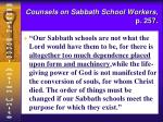counsels on sabbath school workers p 257