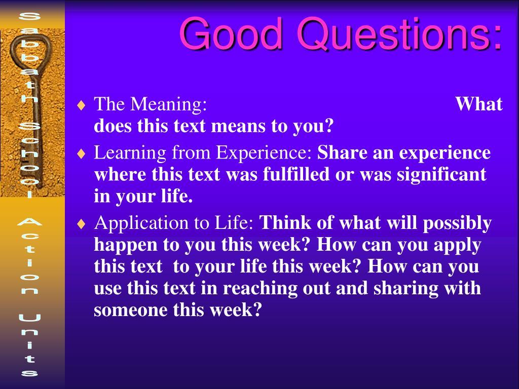 Good Questions:
