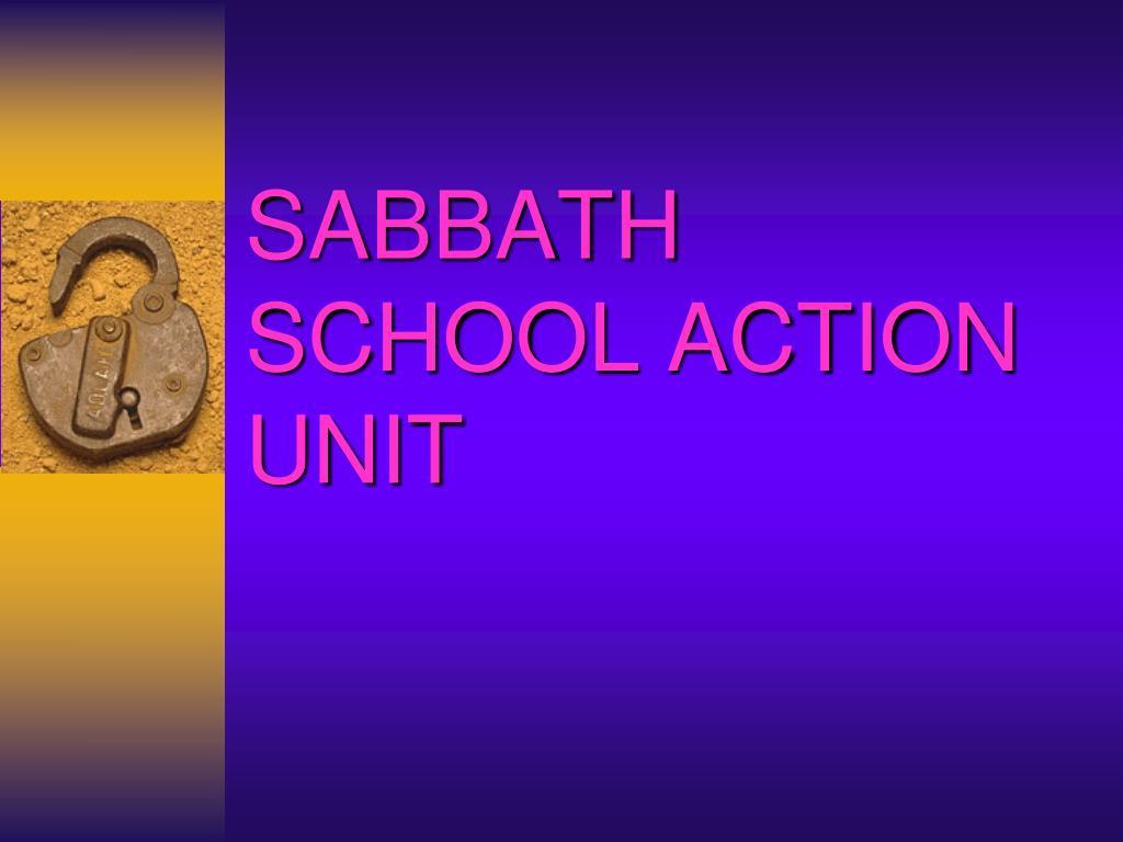 SABBATH SCHOOL ACTION UNIT