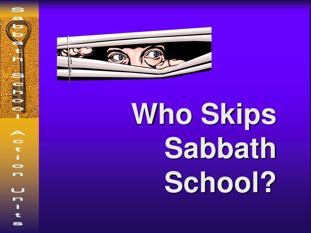Who Skips Sabbath School?