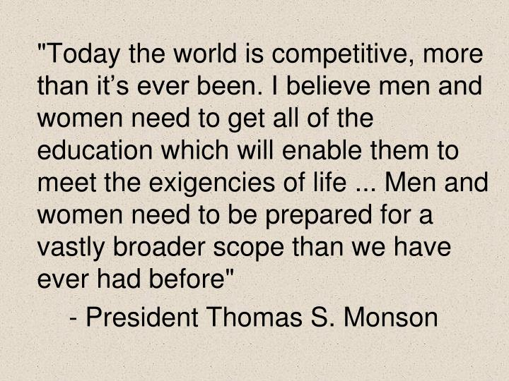 """Today the world is competitive, more than it's ever been. I believe men and women need to get al..."