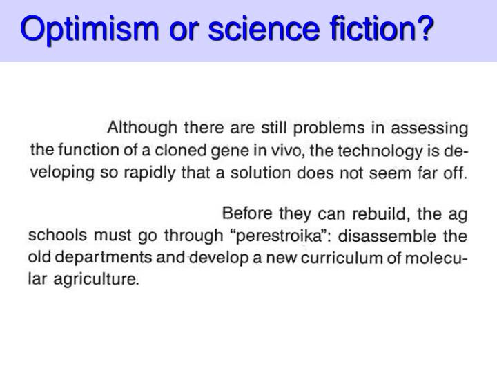 Optimism or science fiction