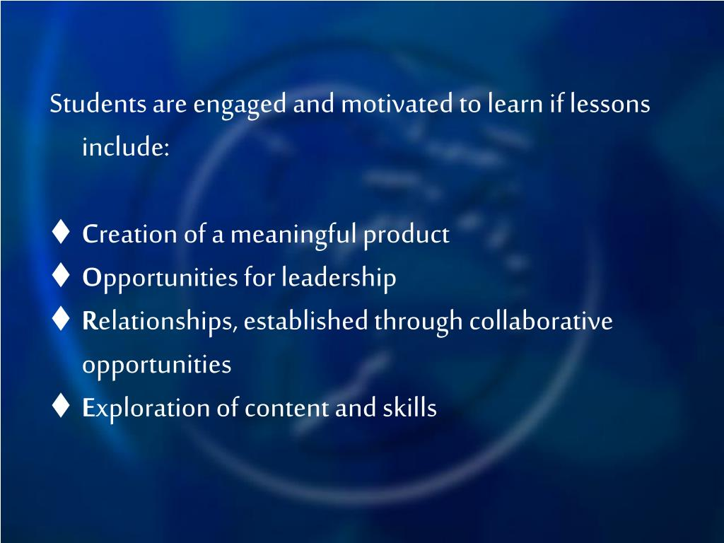 Students are engaged and motivated to learn if lessons include: