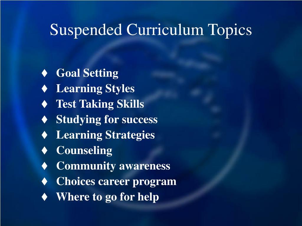 Suspended Curriculum Topics