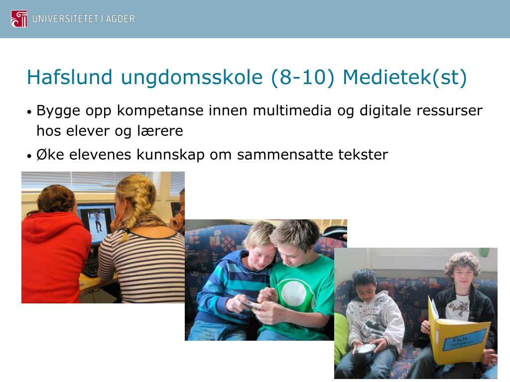 Hafslund ungdomsskole (8-10) Medietek(st)