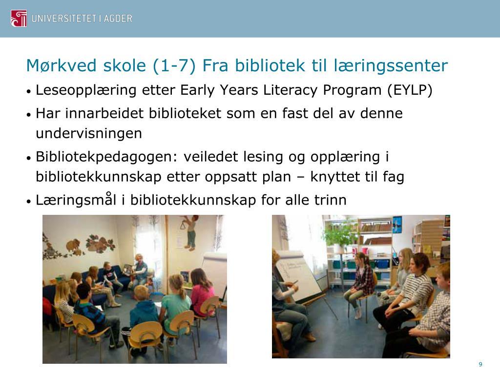 Mørkved skole (1-7) Fra bibliotek til læringssenter