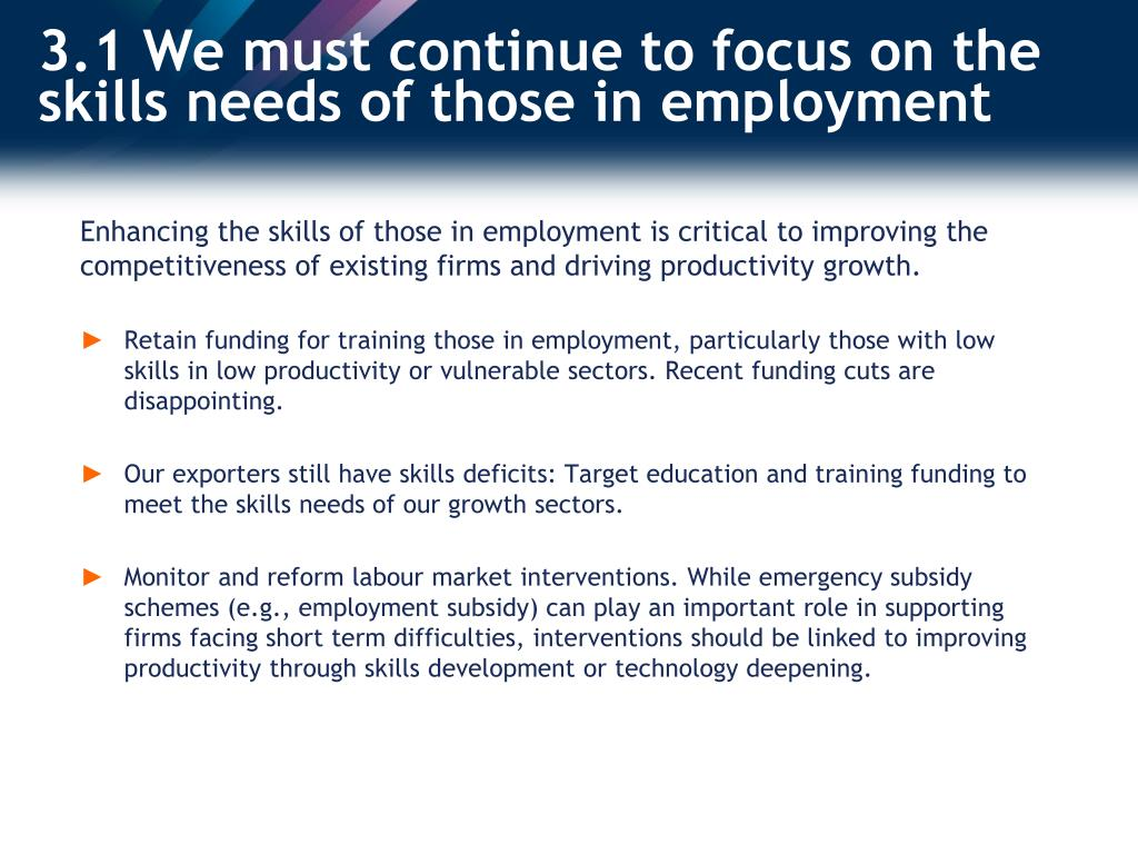 3.1 We must continue to focus on the skills needs of those in employment