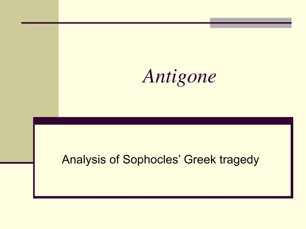 "an argument in defense of antigones actions in antigone a play by sophocles The action of ""antigone (many centuries before sophocles' time), the play was actually written in athens during the rule of pericles."