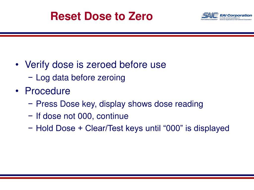 Reset Dose to Zero