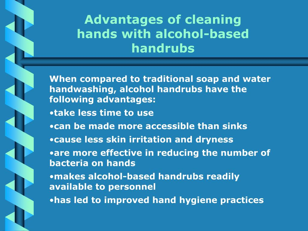Advantages of cleaning hands with alcohol-based handrubs