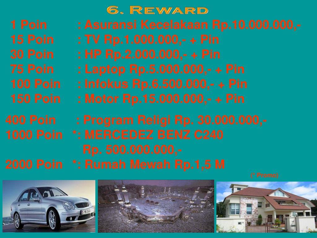 1 Poin  : Asuransi Kecelakaan Rp.10.000.000,-