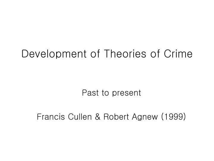 Development of theories of crime l.jpg