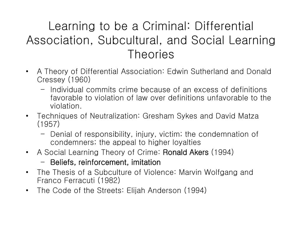 Learning to be a Criminal: Differential Association, Subcultural, and Social Learning Theories