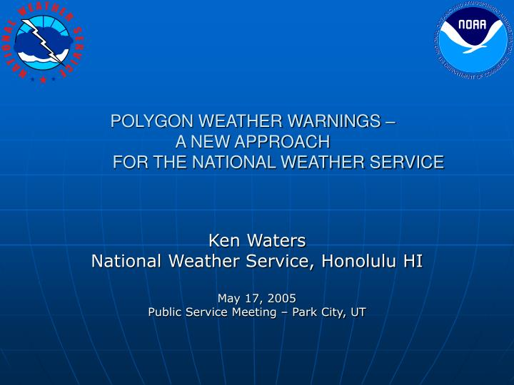Polygon weather warnings a new approach for the national weather service l.jpg