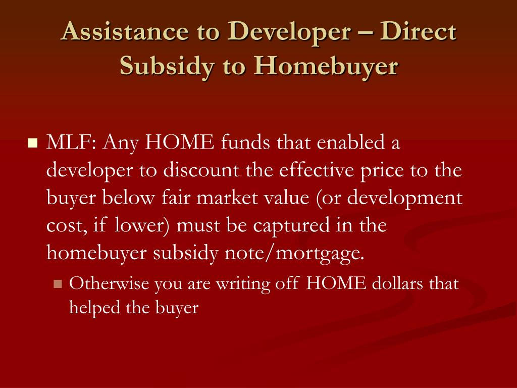 Assistance to Developer – Direct Subsidy to Homebuyer