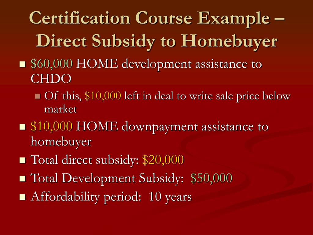 Certification Course Example – Direct Subsidy to Homebuyer