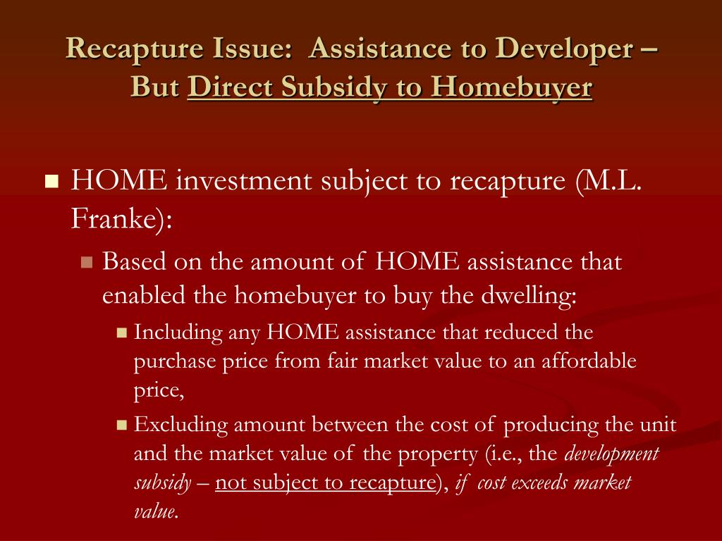 Recapture Issue:  Assistance to Developer – But