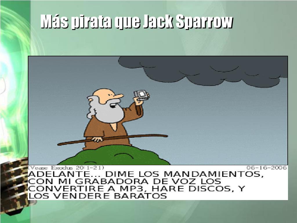 Más pirata que Jack