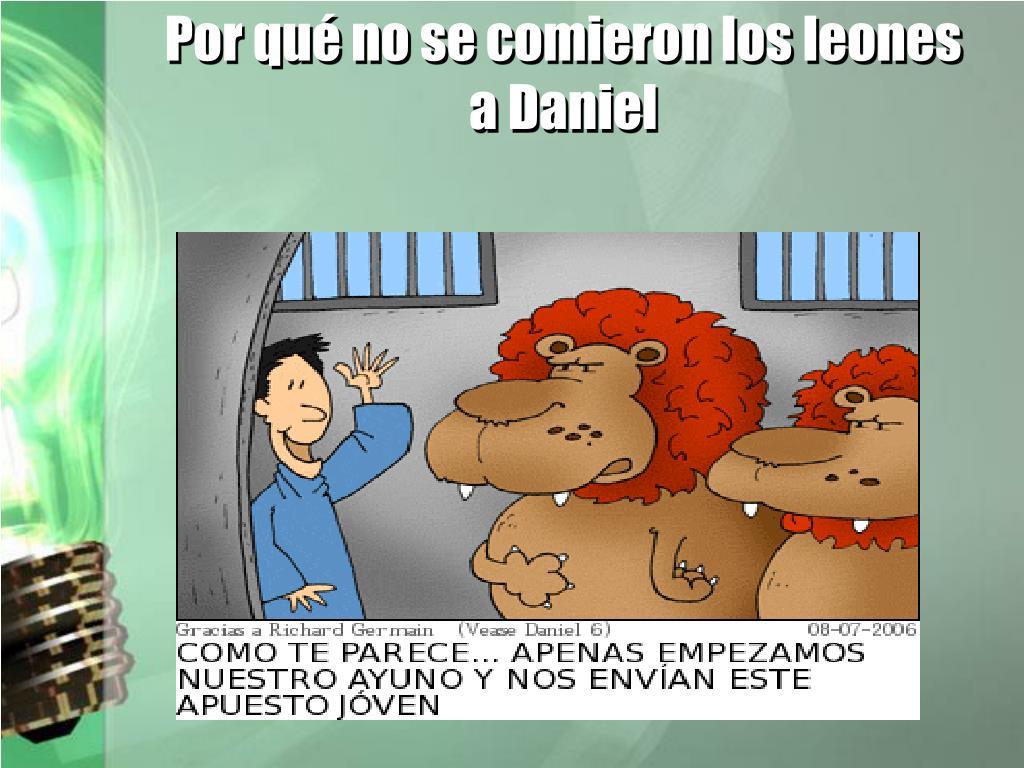 Por qué no se comieron los leones     a Daniel