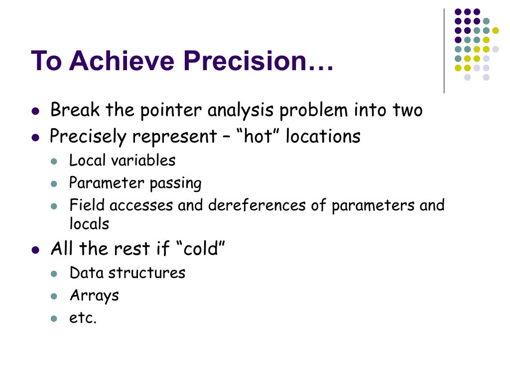 To Achieve Precision…