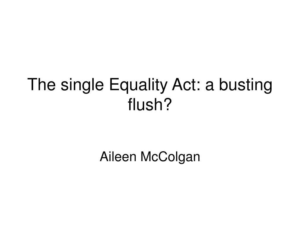 The single Equality Act: a busting flush?