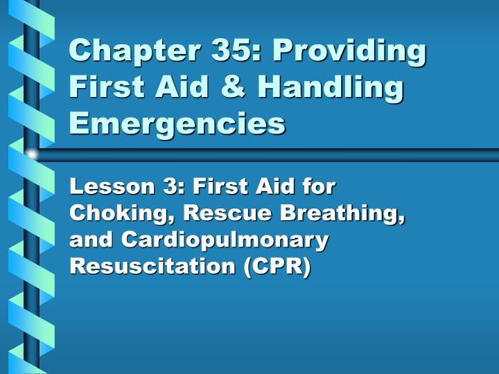 Chapter 35 providing first aid handling emergencies