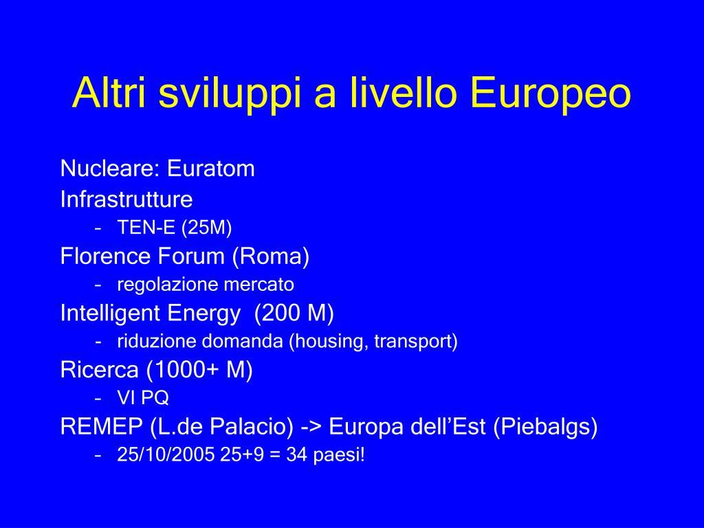 Altri sviluppi a livello Europeo