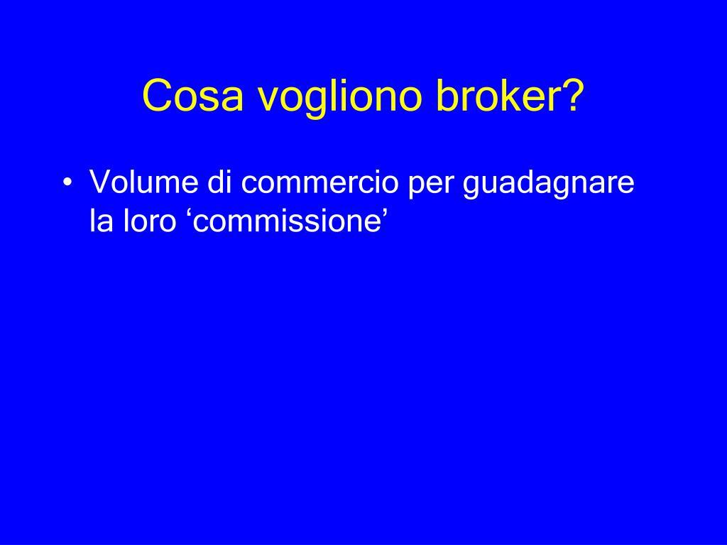 Cosa vogliono broker?
