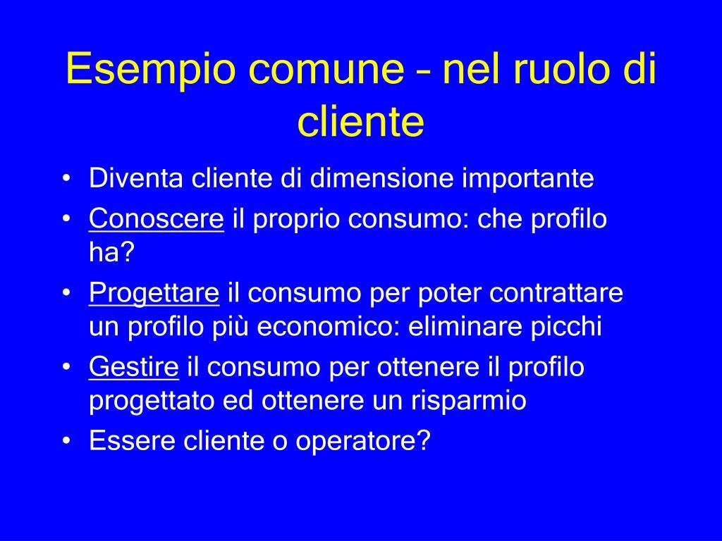 Esempio comune – nel ruolo di cliente