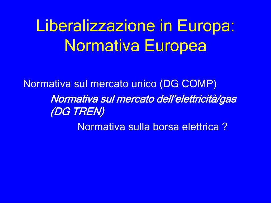 Liberalizzazione in Europa: Normativa Europea