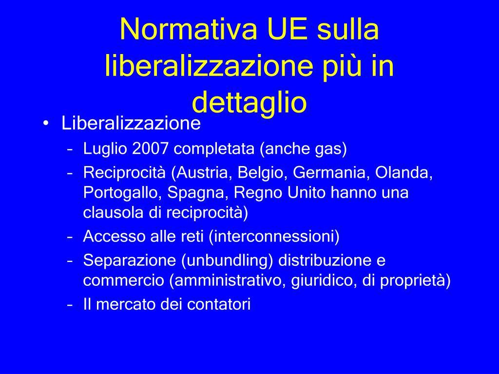 Normativa UE sulla liberalizzazione più in dettaglio