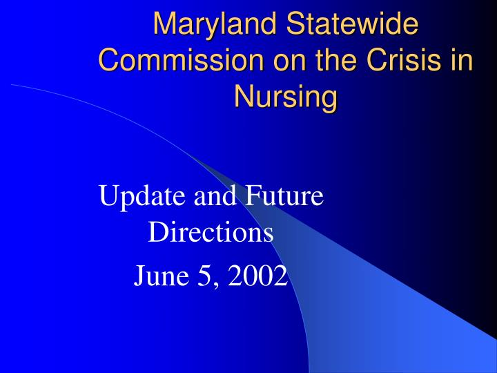 Maryland statewide commission on the crisis in nursing l.jpg