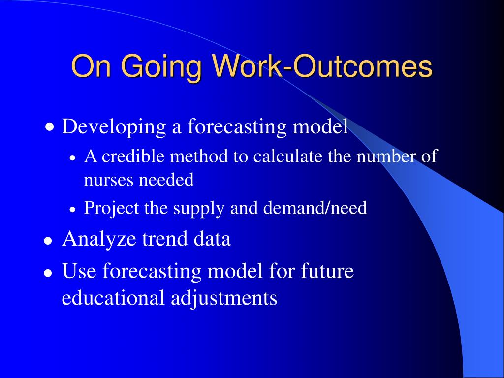 On Going Work-Outcomes