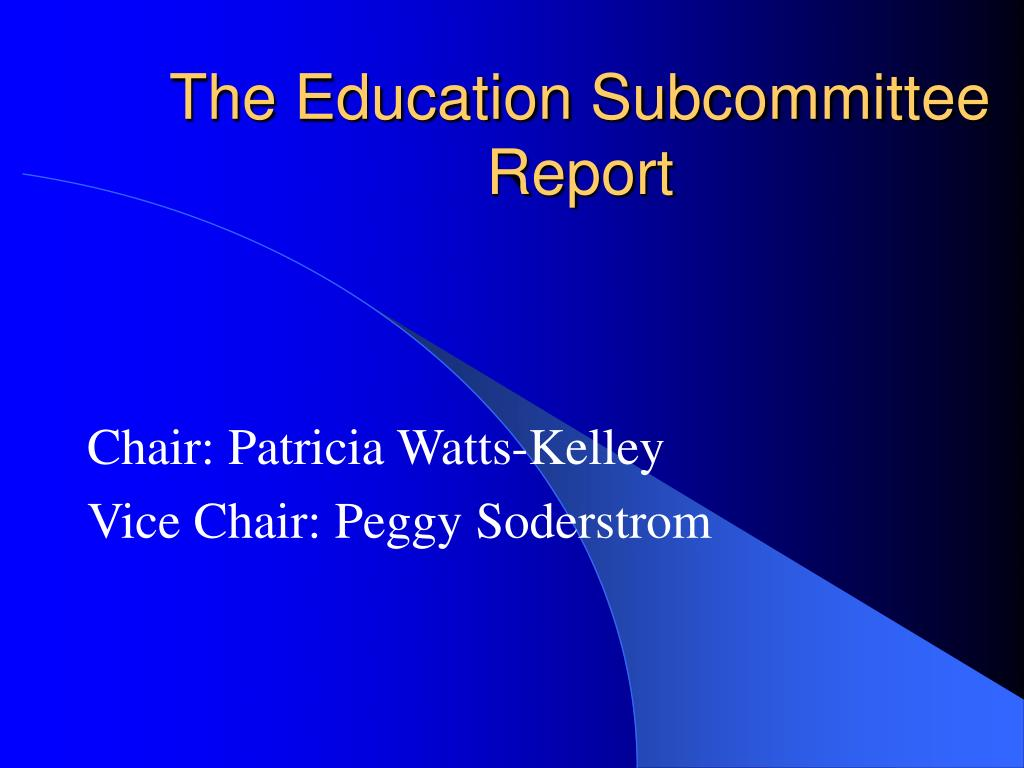 The Education Subcommittee Report