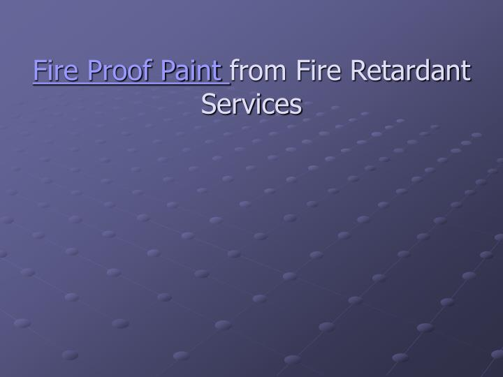 Fire proof paint from fire retardant services l.jpg