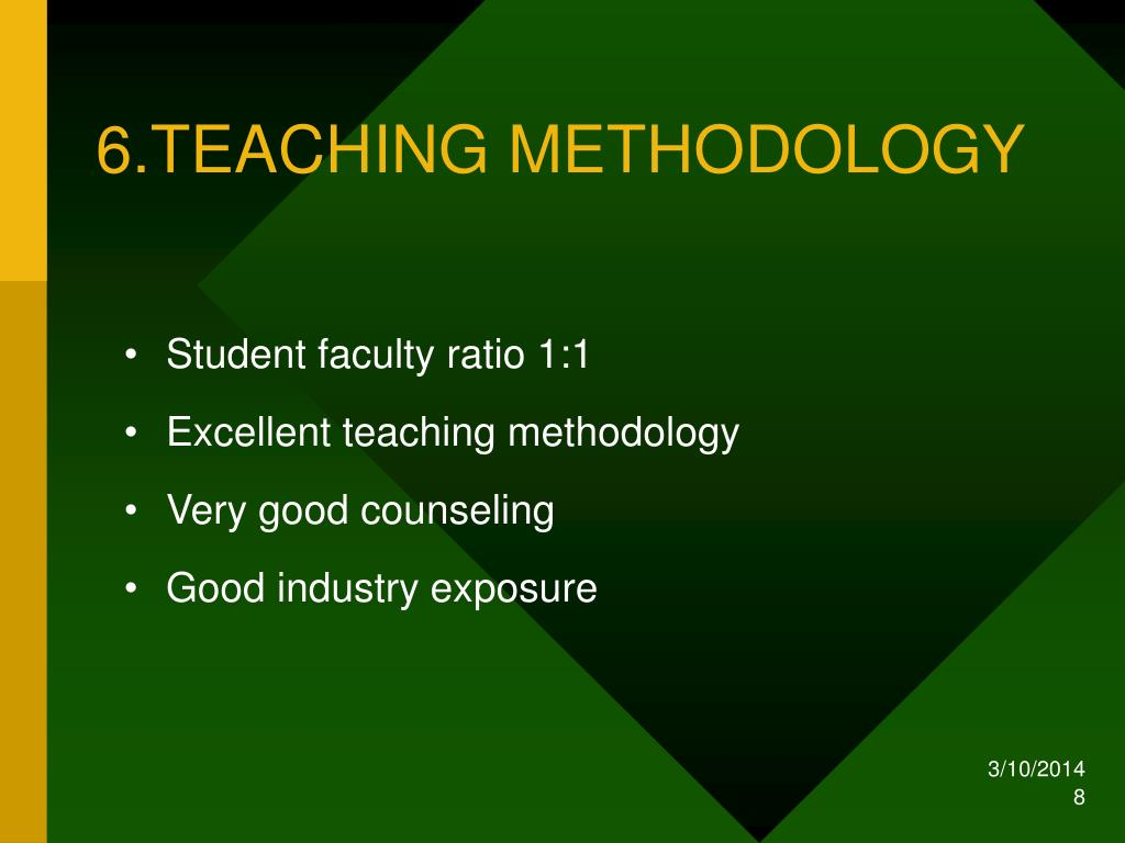 6.TEACHING METHODOLOGY