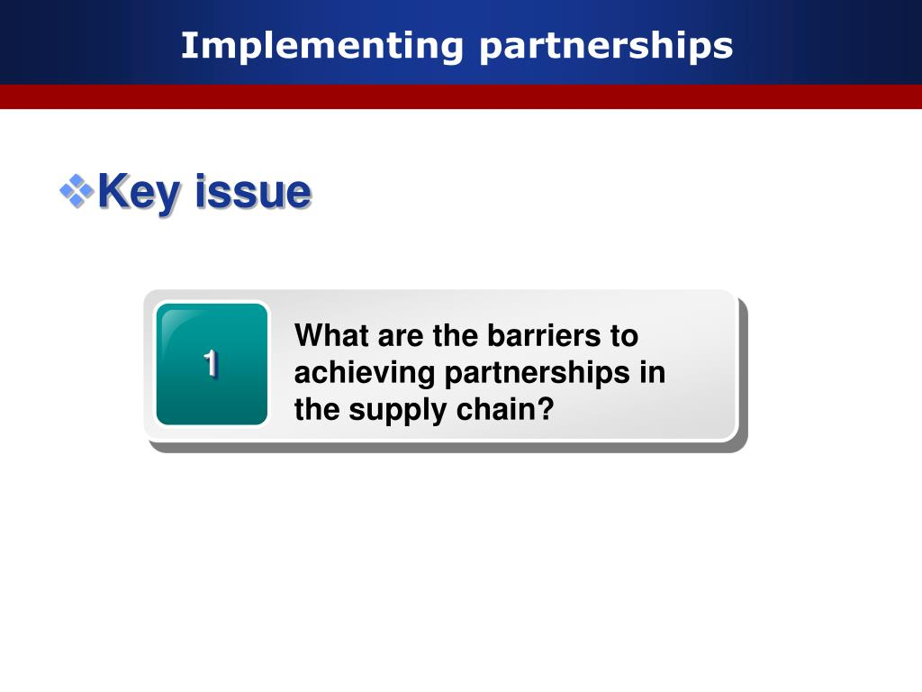 What are the barriers to achieving partnerships in the supply chain?