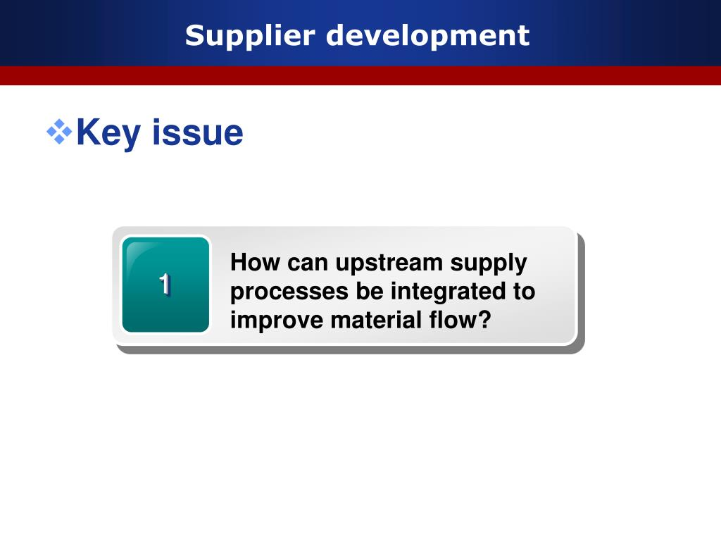 How can upstream supply processes be integrated to improve material flow?