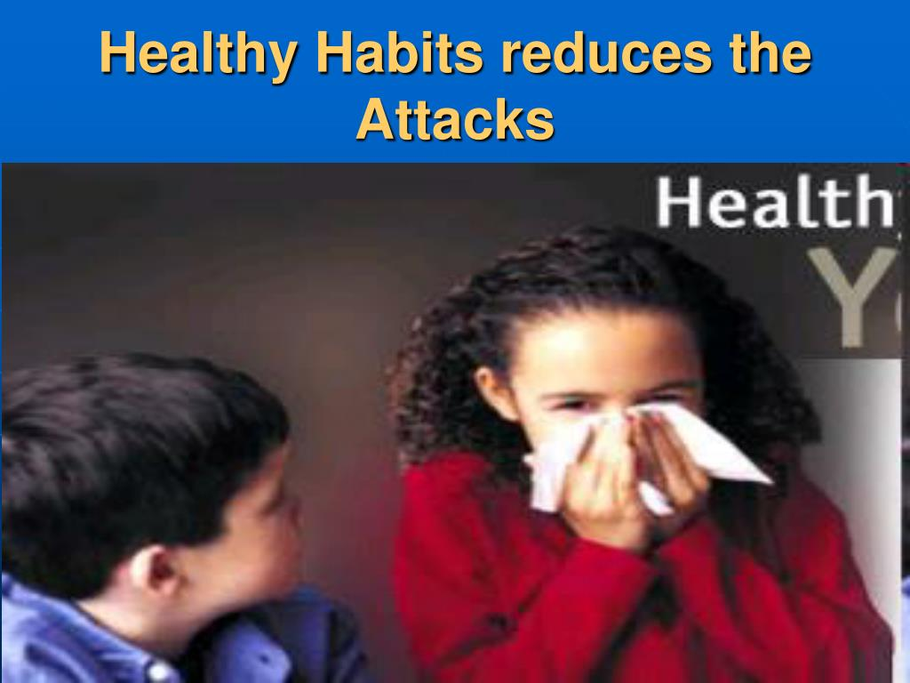 Healthy Habits reduces the Attacks