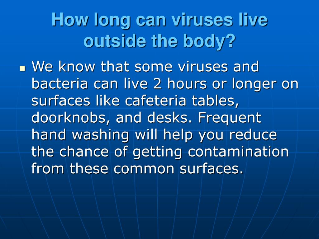 How long can viruses live outside the body?