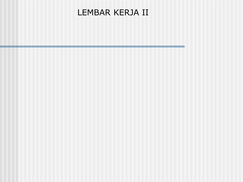 LEMBAR KERJA II