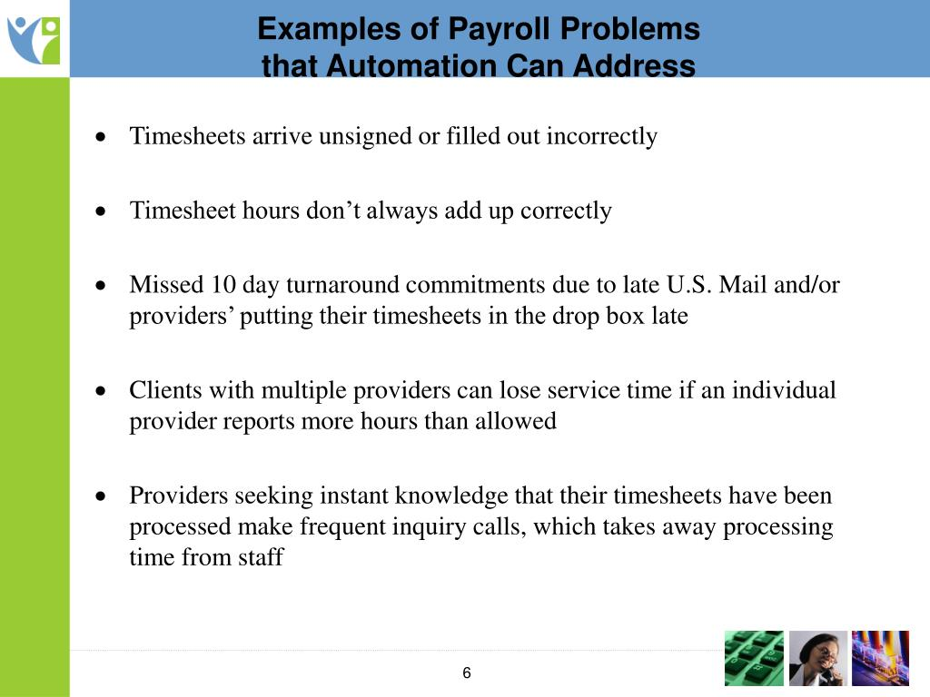 payroll system problems Shifting to a physical check system has the ability to untimely payroll problems can create temporary payroll funding can solve many problems.