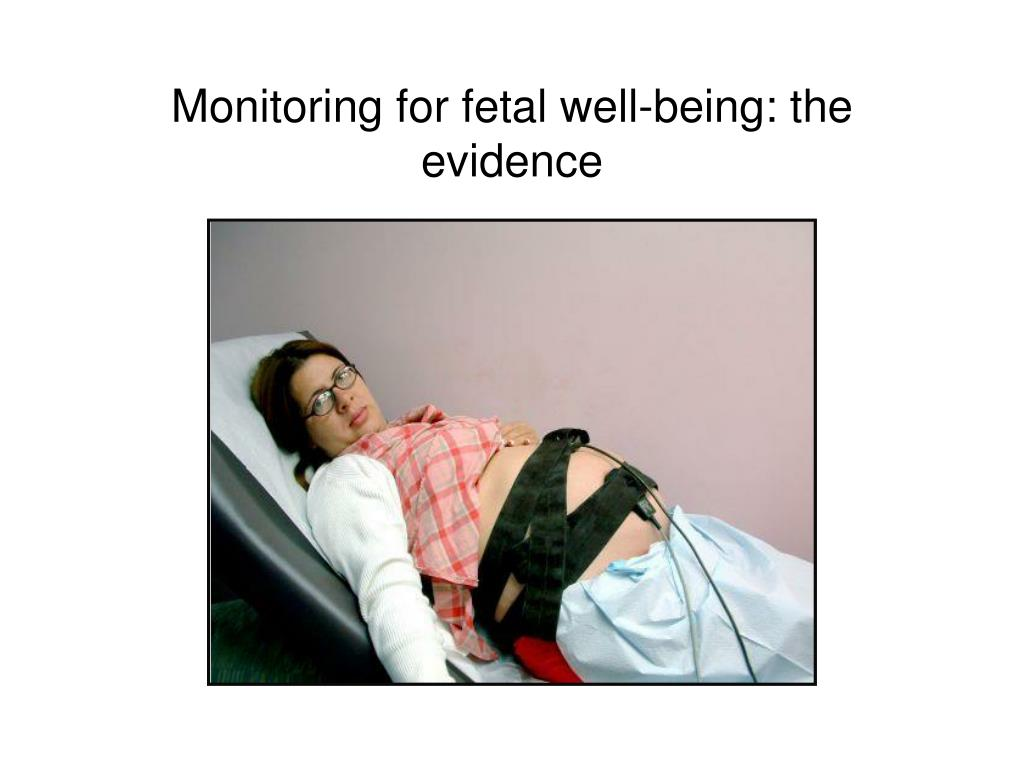Monitoring for fetal well-being: the evidence