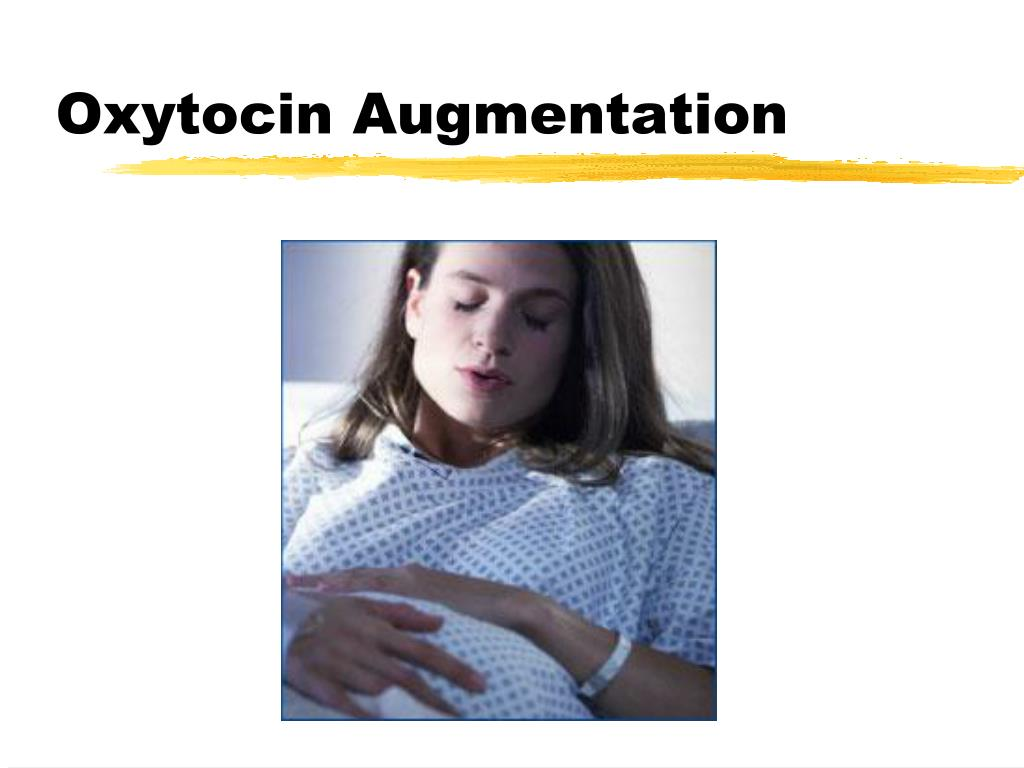 Oxytocin Augmentation