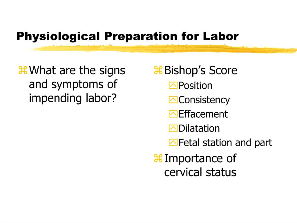 What are the signs and symptoms of impending labor?